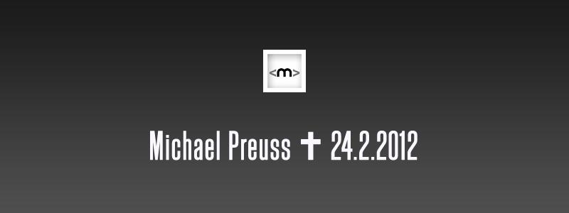 Michael Preuss, ✝ 24.2.2012