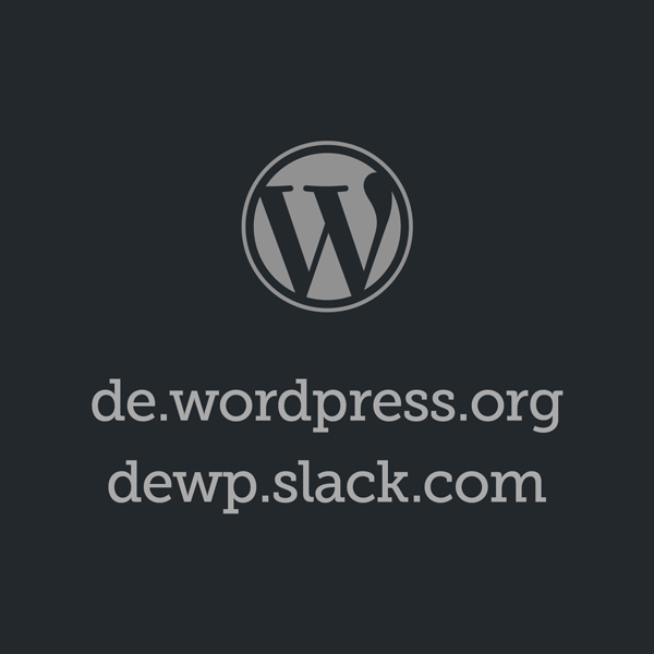 WordPress in Deutsch: de.wordpress.org und dewp.slack.com