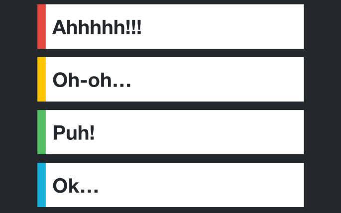 """Zustände in menschliche Emotionen übersetzt: Fehler – """"Ahhhh!"""", Warnung – """"Oh-oh…"""", Erfolg – """"Puh!"""", Info – """"Ok…"""""""