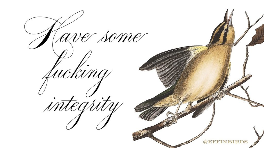 EffinBird: Have some fucking integrity