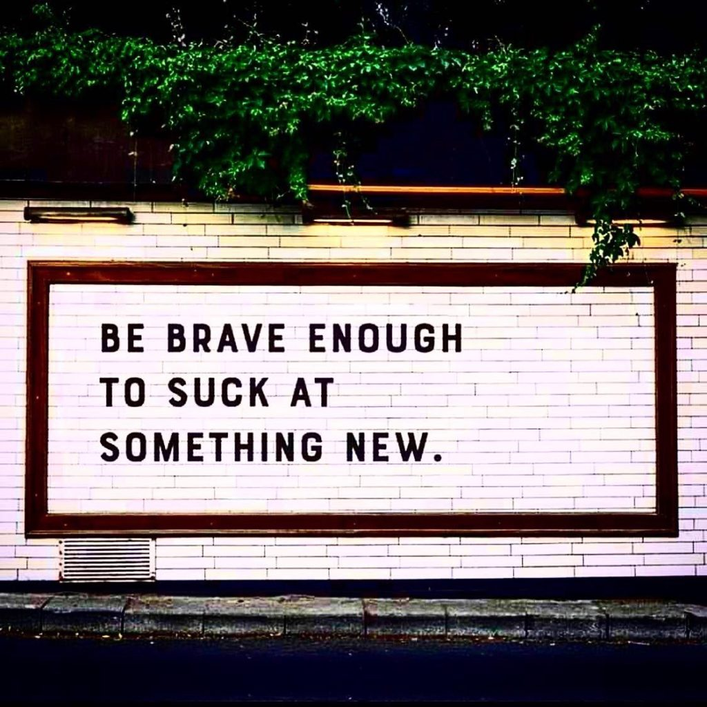 "Mural: ""Be brave enough to suck at something new."""
